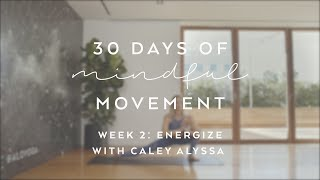 Day 13: Energize with Caley Alyssa - 30 Days of Mindful Movement