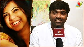Vijay Sethupathi talks about his weakness with Madonna Sebastian   Kadhalum Kadandhu Pogum