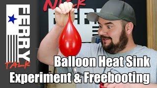 getlinkyoutube.com-Balloon Heat Sink Experiment & Freebooting (FT28)
