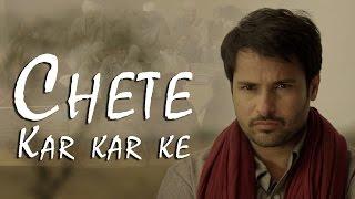 Chete Kar Kar Ke | Angrej | Amrinder Gill | Full Music Video | Releasing on 31st July