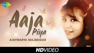 Aaja Piya   Cover  Aishwarya Majmudar I Hd Video