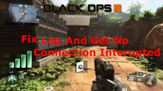 getlinkyoutube.com-Black ops 3 | Connection Interrupted | HOW TO FIX!