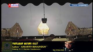 "getlinkyoutube.com-PAGELARAN WAYANG KULIT Dalang Ki H Manteb Soedarsono Lakon ""AMARTO BINANGUN"" #Live_Streaming"