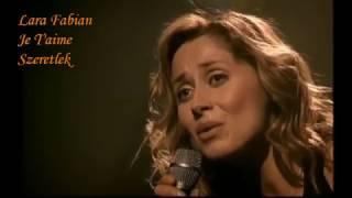 Lara Fabian   Je T'aime   Live Concert   magyar felirattal اجمل اغنية في العالم