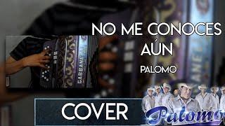 getlinkyoutube.com-No Me Conoces Aun - Palomo Accordion