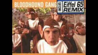 getlinkyoutube.com-Bloodhound Gang - Bad Touch (Eiffel 65 Rmx)