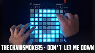 getlinkyoutube.com-The Chainsmokers - Don't Let Me Down - Launchpad MK2 Cover + [Project File]