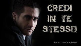 getlinkyoutube.com-CREDI IN TE STESSO ᴴᴰ ► ITALIANO VIDEO MOTIVAZIONALE 1080p