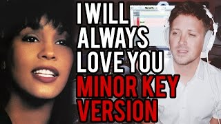 "getlinkyoutube.com-""I Will Always Love You"" (MINOR KEY VERSION)"