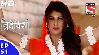 Trideviyaan - त्रिदेवियाँ - Episode 51 - 24th January, 2017