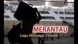 Lagu Wajib Di Negeri Orang   MERANTAU#IWAN RADJA#(Official Lyrics Video)