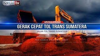 getlinkyoutube.com-JALAN TOL TRANS SUMATERA - Gerak Cepat Tol Trans Sumatera