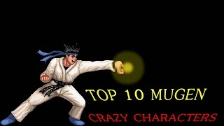 TOP 10 CRAZY MUGEN CHARACTERS