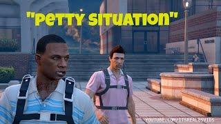 GTA5 Skit: The Petty Situation