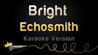 Echosmith - Bright (Karaoke Version)