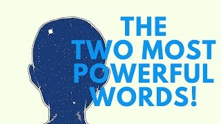 getlinkyoutube.com-The Two Most Powerful Words! ( Use With Caution!)