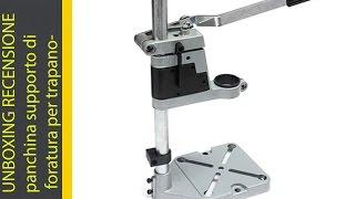 getlinkyoutube.com-UNBOXING RECENSIONE panchina supporto di foratura per trapano elettrico con pinza 35-43mm