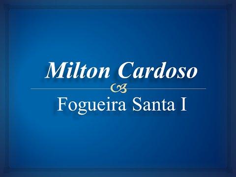 Milton Cardoso - Fogueira Santa l