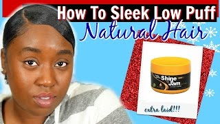 How To: Sleek Low Puff On Natural Hair