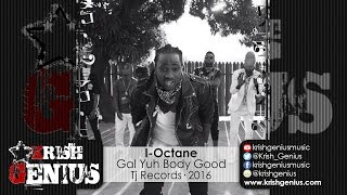I-Octane - Gal Yuh Body Good
