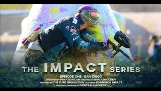 The Impact Series - Episode 1 - San Diego Paintball