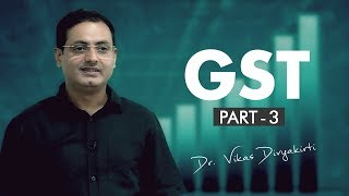 GST-3 (Hindi) : 101st Constitutional Amendment for GST By : Dr. Vikas Divyakirti