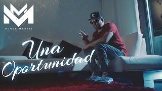 Manny Montes - Una Oportunidad [Video Oficial]