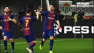 PES 2018   Real Betis vs FC Barcelona   Full Match   Gameplay PC