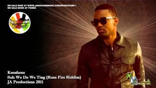 Konshens - Suh We Do We Ting (Rum Fire Riddim)