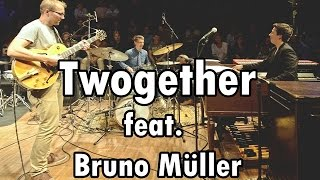 getlinkyoutube.com-Twogether feat. Bruno Müller - Live At JazzRockTV's 5th Anniversary [Full Concert - HD]
