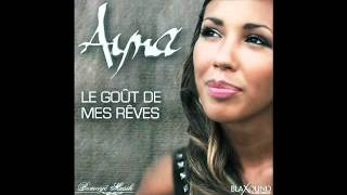 Ayna - Le goût de mes rêves...