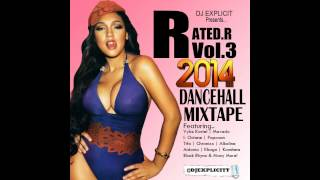 DJ EXPLICIT | RATED.R VOL.3 | 2014 DANCEHALL MIXTAPE
