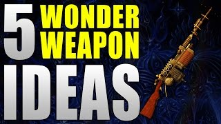 "getlinkyoutube.com-5 Black Ops 3 Zombies ""WONDER WEAPON"" Ideas - BO3 Ideas [Wishlist Wednesdays - Episode 4]"