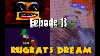 #13: Rugrats: Dream (Rugrats lost episode 2) [☠CreepyPasta Narration☠]