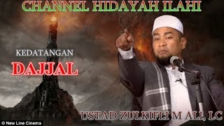Kedatangan Dajjal - Ustad Zulkifli M Ali, Lc