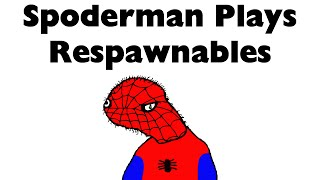 Spoderman Plays Respawnables
