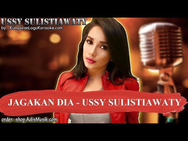 JAGAKAN DIA -  USSY SULISTIAWATY Karaoke