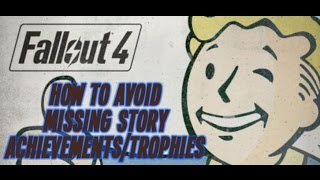 getlinkyoutube.com-Fallout 4 - How to Avoid Missing Story Achievements/Trophies