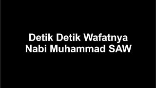 getlinkyoutube.com-Detik Detik Wafatnya Nabi Muhammad SAW