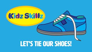 getlinkyoutube.com-Kidz Skillz Presents: Let's Tie Our Shoes!