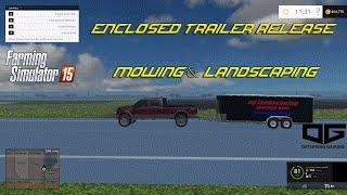 getlinkyoutube.com-Farming Simulator 2015 - Mowing & Landscaping EP01 OG Enclosed Landscaping Trailer Release!