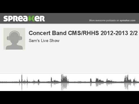 Concert Band CMS/RHHS 2012-2013 2/2 (made with Spreaker)