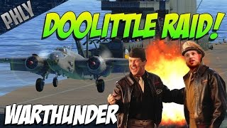 DOOLITTLE'S RAID! War Thunder Gameplay - EPIC MISSION!