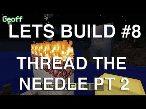 Let's Build in Minecraft – Thread the Needle Part 2