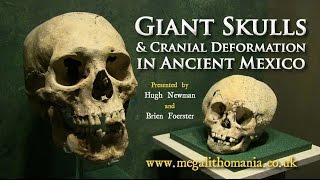 getlinkyoutube.com-Giant Skulls and Cranial Deformation in Ancient Mexico - Hugh Newman & Brien Foerster