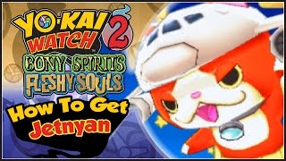 getlinkyoutube.com-Yo-Kai Watch 2 - How To Get Jetnyan! [YW2 Tips & Tricks]