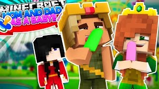 MEET MY MOM AND DAD WHEN THEY WERE BABIES!! w/Little Carly and Little Kelly (Minecraft Roleplay)