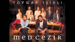 Med Cezir Dizisi Fon Müzikleri – Toygar Işıklı