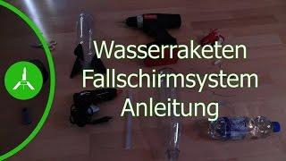 WASSERRAKETE TUTORIAL: Fallschirmsytem für 1L Wasserraketen | Water rocket parachute sytem [HD]