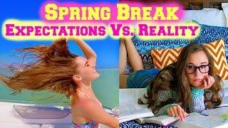 getlinkyoutube.com-SPRING BREAK: EXPECTATIONS VS. REALITY